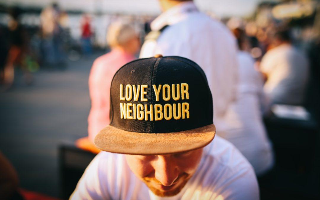 First, be a good neighbour